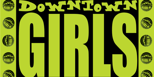 Let's Have A Ball: Downtown Girls Basketball