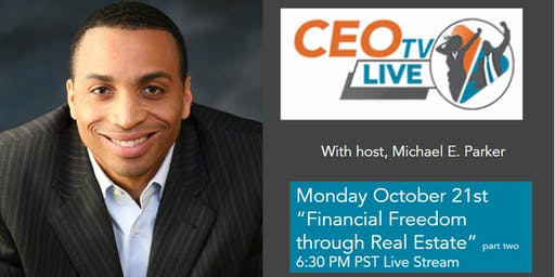 Part Two: Financial Freedom through Real Estate next on CEO TV Live