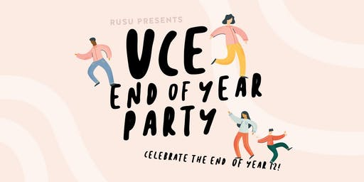 RUSU Presents: VCE End of Year Party