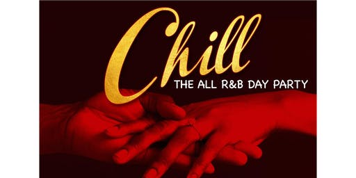 CHILL : THE ALL R&B DAY PARTY