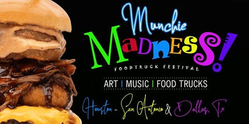 Munchie Madness - Houston, Tx