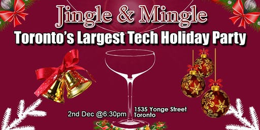 Toronto's Largest Tech Entrepreneur Holiday Networking Party