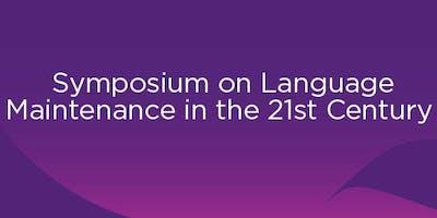 Symposium on Language Maintenance in the 21st Century
