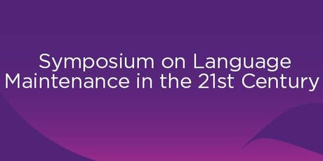 Symposium on Language Maintenance in the 21st Century  tickets
