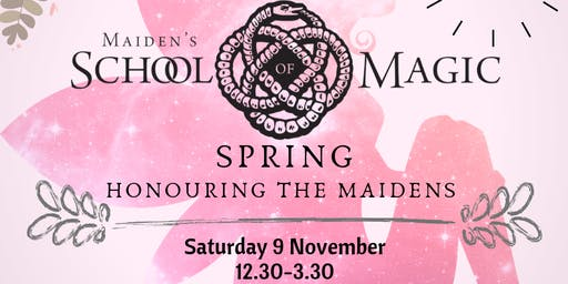 Maiden's School of Magic SPRING honouring