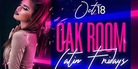 Oak Room Latin Fridays | DjFuego & DjCali | 10.18.19 tickets