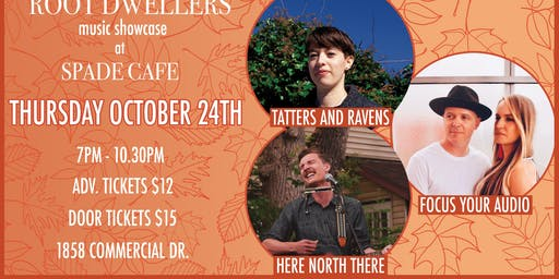 Root Dwellers presents:Focus Your Audio,Here North There,Tatters & Ravens