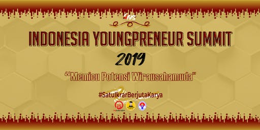 INDONESIA YOUNGPRENEUR SUMMIT 2019