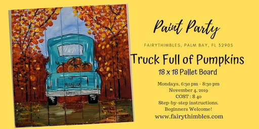 Truck Full of Pumpkins Paint Party @ Fairythimbles
