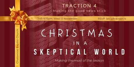 Traction 4 - Christmas in a Skeptical World: Making the most of the season tickets