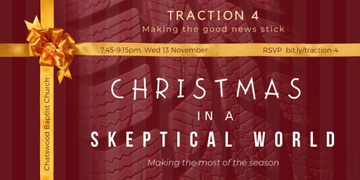 Traction 4 - Christmas in a Skeptical World: Making the most of the season