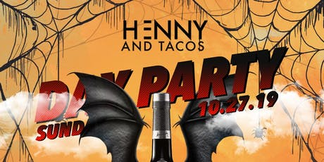 **HENNY & TACOS** Day Party ~HALLOWEEN EDITION~ tickets