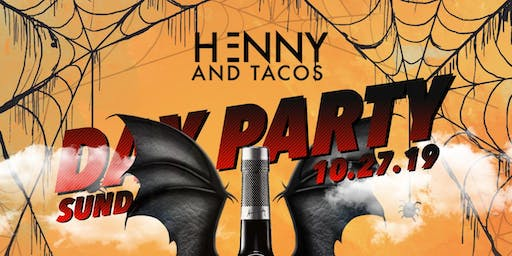 **HENNY & TACOS** Day Party ~HALLOWEEN EDITION~