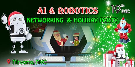 NYC's AI, Robotics & Machine Learning Holiday Networking Party tickets