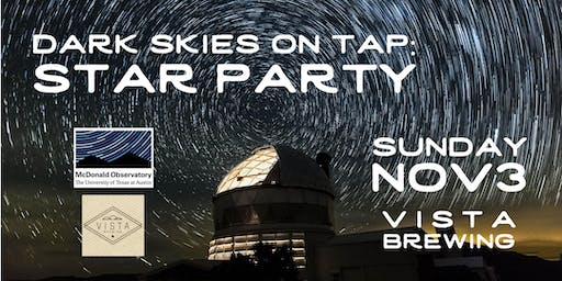 Dark Skies on Tap: Star Party with McDonald Observatory at Vista Brewing