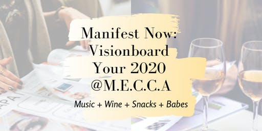 Manifest Now: Vision Board Your 2020!
