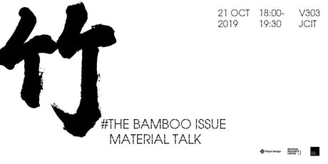 The Material Talk : #The bamboo issue tickets