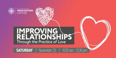 Improving Our Relationships Through the Practice of Love tickets