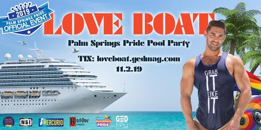 LOVE BOAT - Palm Springs Pride Pool Party
