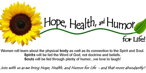 Hope, Health, and Humor for Life WOMEN'S CONFERENCE!