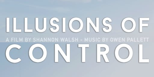Illusions of Control — 2019 Zonta Film Festival, Friday