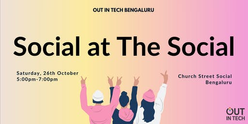 Out in Tech BLR | Social at The Social