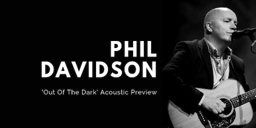 Phil Davidson 'Out Of The Dark' Acoustic Preview