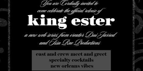 The Release Of King Ester Web Series from Dui Jarrod and Issa Rae Prod. tickets