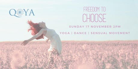 Qoya - Yoga, Dance & Sensual Movement - Freedom to Choose tickets