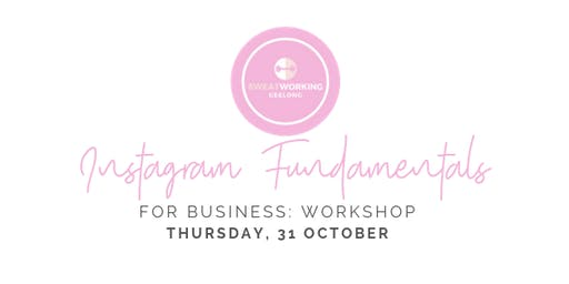 INSTAGRAM FUNDAMENTALS - WORKSHOP