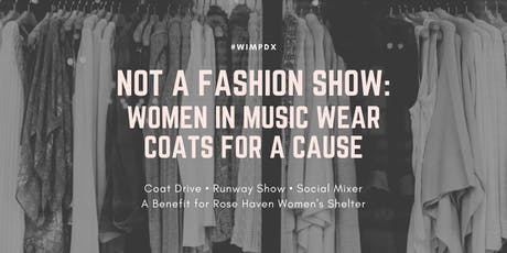 Not A Fashion Show: Women in Music Wear Coats for a Cause tickets