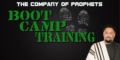 The Company of Prophets: Boot Camp Training