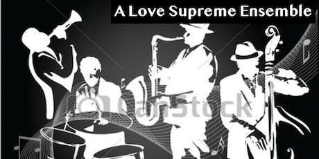 JAZZ SEASON CLOSER: A LOVE SUPREME ENSEMBLE tickets