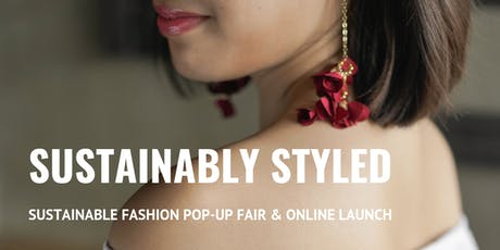 Sustainably Styled: Sustainable Fashion Pop-Up Fair & Online Launch tickets