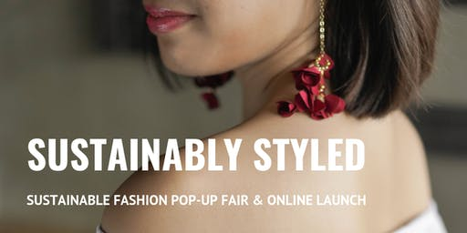 Sustainably Styled: Sustainable Fashion Pop-Up Fair & Online Launch