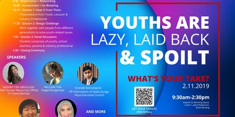"""""""Youths are lazy, laid back and spoilt"""", What's your take on this? tickets"""