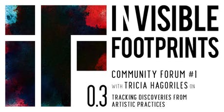 Invisible Footprints 0.3 Forum #1 with Tricia Hagoriles tickets
