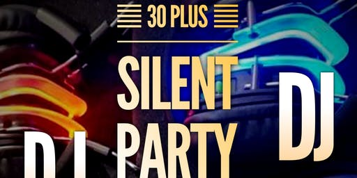 30Plus Silent Party Thanksgiving Weekend Party