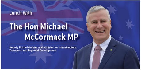 Lunch with Deputy PM, the Hon Michael McCormack MP tickets