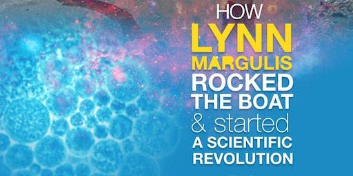 Symbiotic Earth: How Lynn Margulis Started a Scientific Revolution