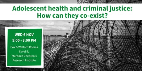 Adolescent health and criminal justice: How can they co-exist? tickets