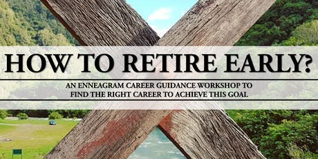 How to Retire Early? - [An Enneagram Career Guidance Workshop] tickets