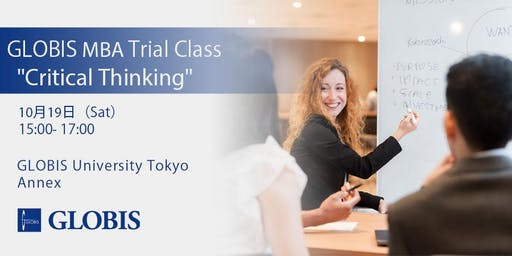 "2019/10/19 ""Critical Thinking"" MBA Trial Class"