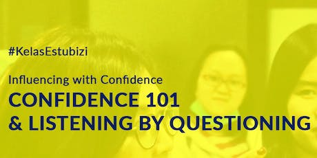 Confident 101 & Listening by Questioning Rp 500,000 tickets