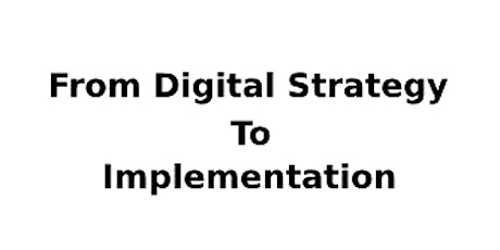 From Digital Strategy To Implementation 2 Days Training in Zurich Tickets