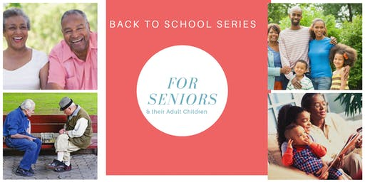 BACK TO SCHOOL FOR SENIORS AND THEIR ADULT CHILDREN