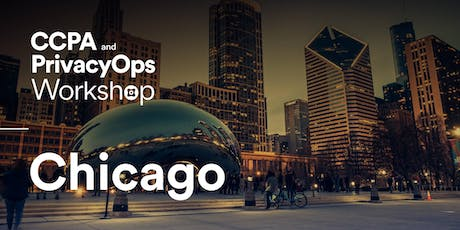 CCPA and PrivacyOps Workshop - Chicago tickets