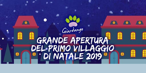 Festa di Apertura del Primo Villaggio di Natale ediz. 2019