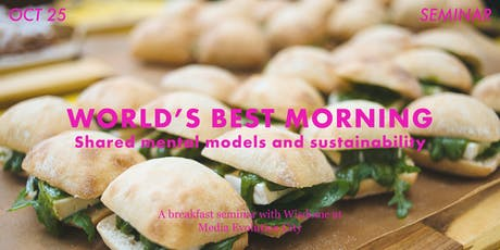 """World's Best Morning: """"Shared mental models and sustainability"""" tickets"""