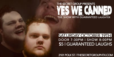 YES WE CANNED: The Show with Guaranteed Laughter